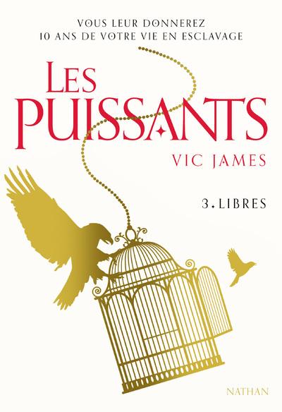 LES PUISSANTS - TOME 3 LIBRES