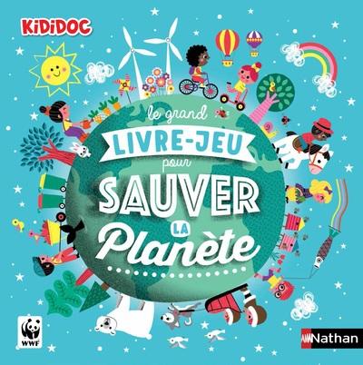 LE GRAND LIVRE-JEU POUR SAUVER LA PLANETE