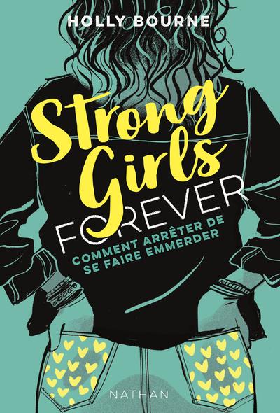 STRONG GIRLS FOREVER - TOME 3 COMMENT ARRETER DE SE FAIRE EMMERDER