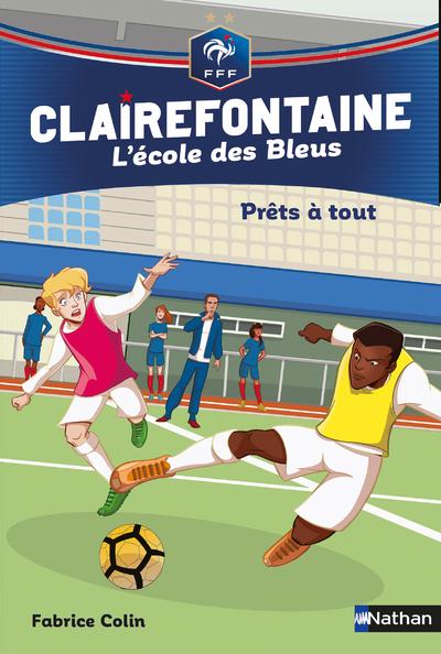 L'ECOLE DES BLEUS - TOME 5 PRETS A TOUT ? - CLAIREFONTAINE FFF
