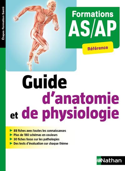 GUIDE D'ANATOMIE ET DE PHYSIOLOGIE - FORMATIONS AS/AP (ETAPES FORMATIONS SANTE) - 2018