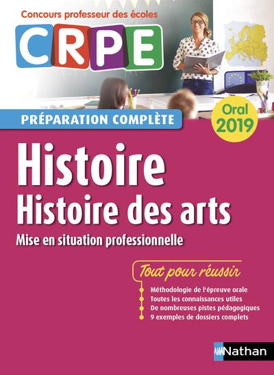 HISTOIRE - HISTOIRE DES ARTS - ORAL  2019 - PREPARATION COMPLETE  (CRPE) - 2019