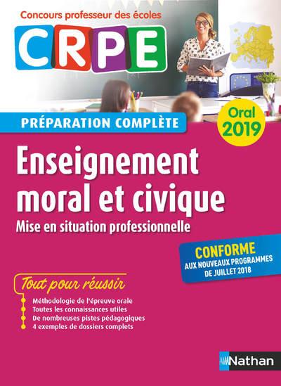 ENSEIGNEMENT MORAL ET CIVIQUE - ORAL 2019 - PREPARATION COMPLETE  (CRPE) - 2019