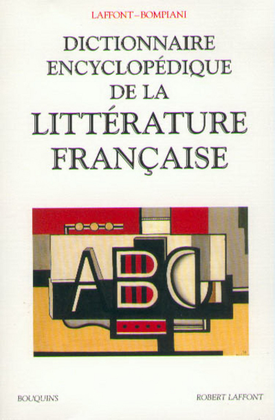 DICTIONNAIRE ENCYCLOPEDIQUE DE LA LITTERATURE FRANCAISE