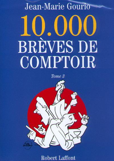 10000 BREVES DE COMPTOIR - TOME 3