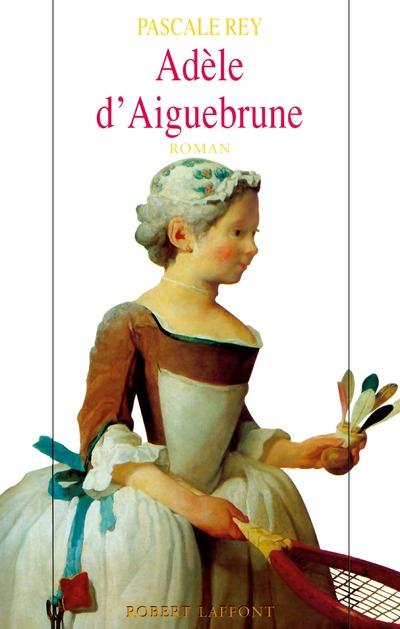 ADELE D'AIGUEBRUNE - TOME 1