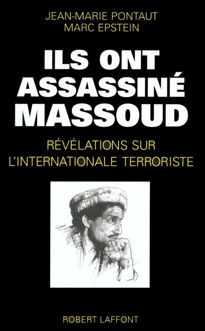 ILS ONT ASSASSINE MASSOUD REVELATIONS SUR L'INTERNATIONALE TERRORISTE