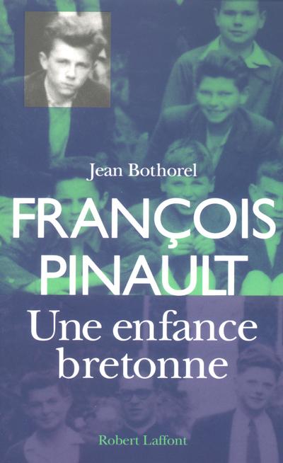FRANCOIS PINAULT, UNE ENFANCE BRETONNE