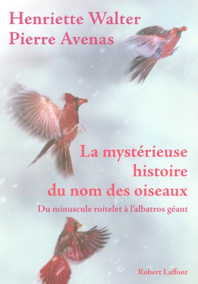 LA MYSTERIEUSE HISTOIRE DU NOM DES OISEAUX