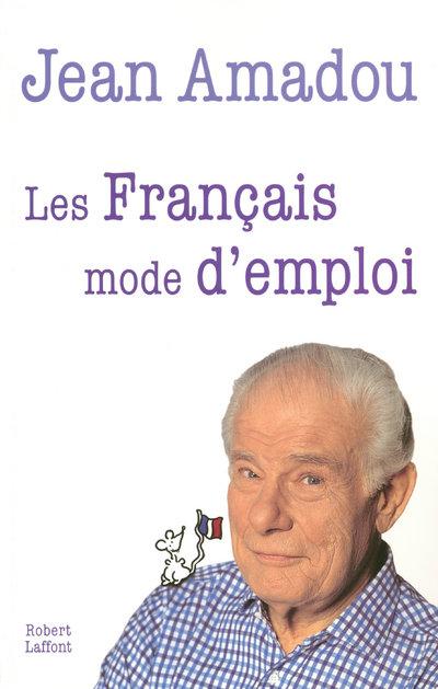 LES FRANCAIS MODE D'EMPLOI
