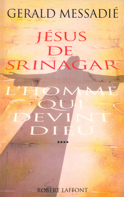 L'HOMME QUI DEVINT DIEU - TOME 4 - JESUS DE SRINAGAR