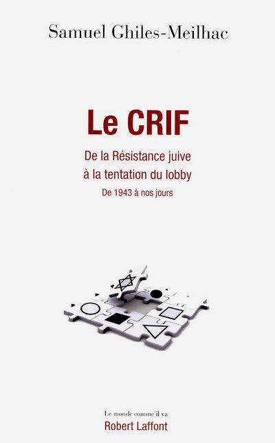 LE CRIF DE LA RESISTANCE JUIVE A LA TENTATION DU LOBBY