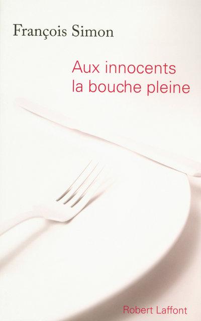 AUX INNOCENTS LA BOUCHE PLEINE