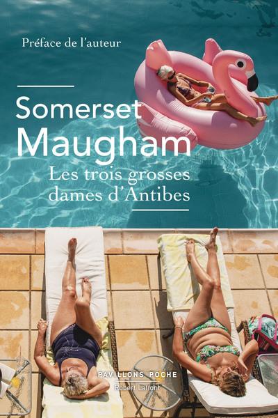 LES TROIS GROSSES DAMES D'ANTIBES - PAVILLONS POCHE
