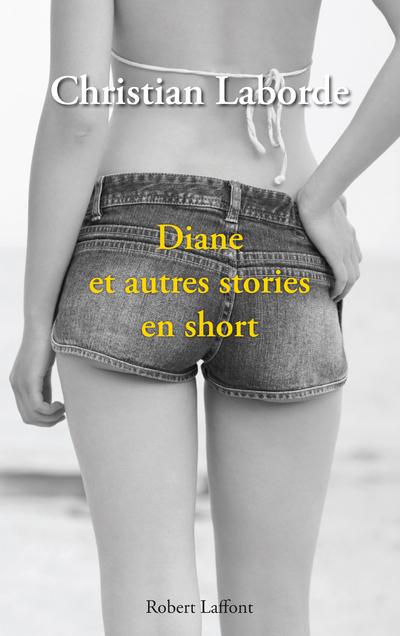 DIANE ET AUTRES STORIES EN SHORT