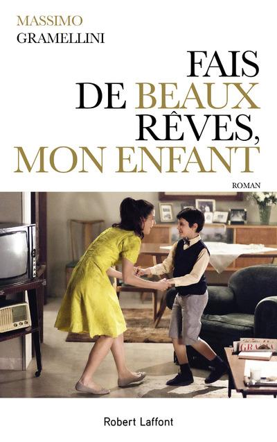 FAIS DE BEAUX REVES, MON ENFANT