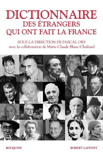DICTIONNAIRE DES ETRANGERS QUI ONT FAIT LA FRANCE