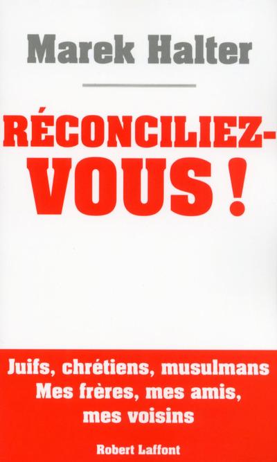 RECONCILIEZ-VOUS !