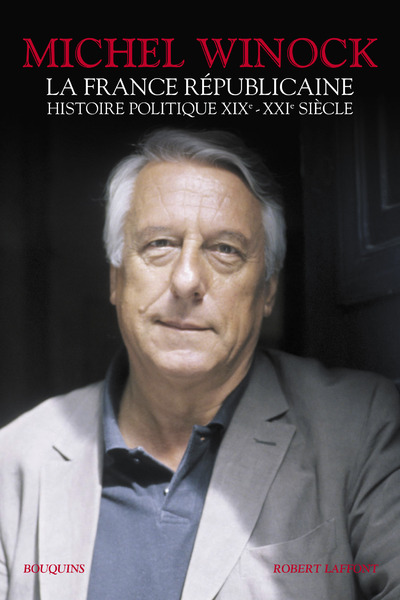 LA FRANCE REPUBLICAINE HISTOIRE POLITIQUE XIX-XXIESIECLE