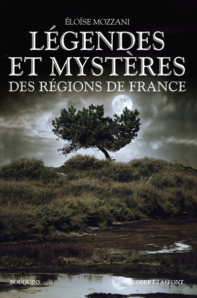 LEGENDES ET MYSTERES DES REGIONS DE FRANCE
