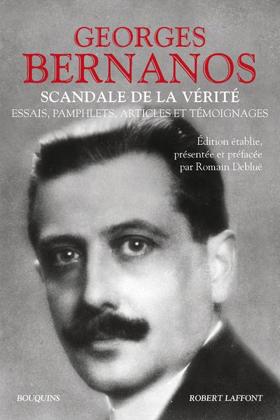 SCANDALE DE LA VERITE - ESSAIS, PAMPHLETS, ARTICLES ET TEMOIGNAGES