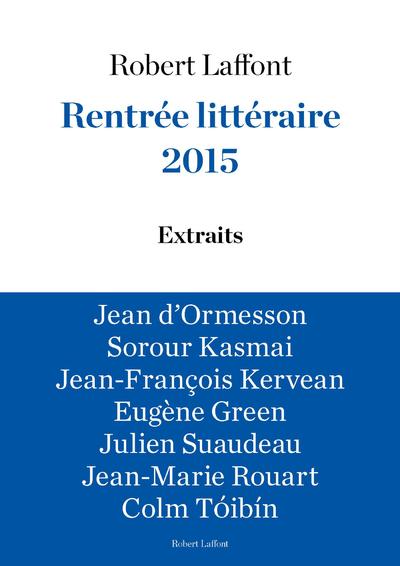 RENTREE LITTERAIRE 2015 - LAFFONT - EXTRAITS GRATUITS