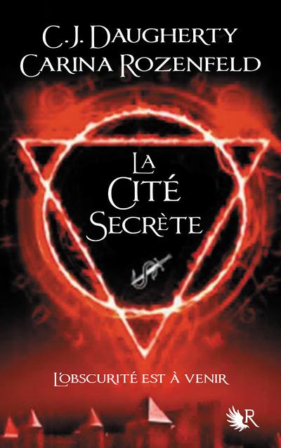 LE FEU SECRET - TOME 2 LA CITE SECRETE