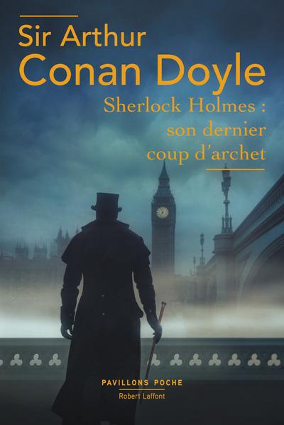 SHERLOCK HOLMES: SON DERNIER COUP D'ARCHET - PAVILLONS POCHE