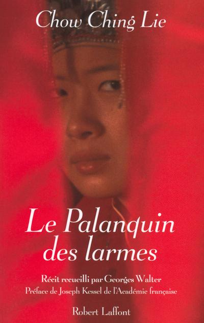 LE PALANQUIN DES LARMES - NOUVELLE EDITION