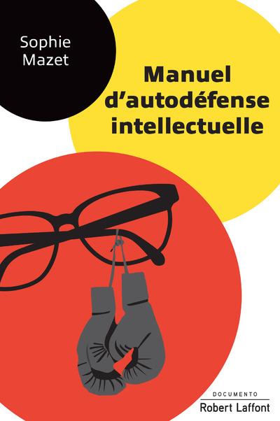 MANUEL D'AUTODEFENSE INTELLECTUELLE