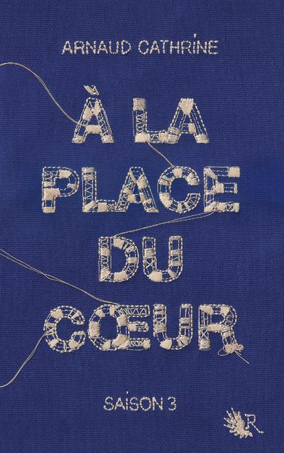 A LA PLACE DU COEUR - SAISON 3
