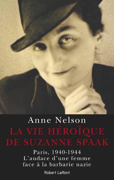 LA VIE HEROIQUE DE SUZANNE SPAAK