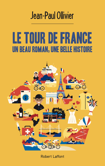 LE TOUR DE FRANCE, UN BEAU ROMAN, UNE BELLE HISTOIRE
