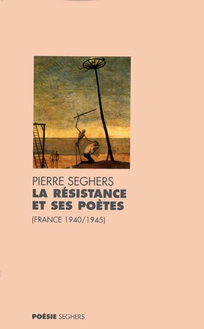 LA RESISTANCE ET SES POETES FRANCE, 1940-1945