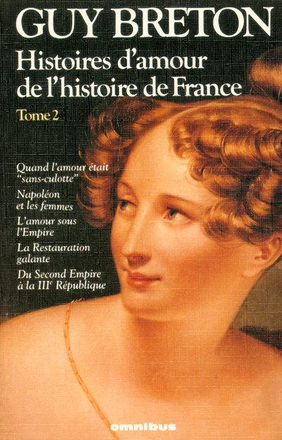 HISTOIRES D'AMOUR DE L'HISTOIRE DE FRANCE TOME 2