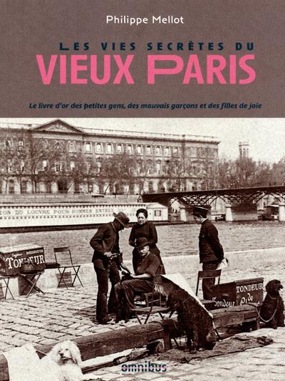 LES VIES SECRETES DU VIEUX PARIS