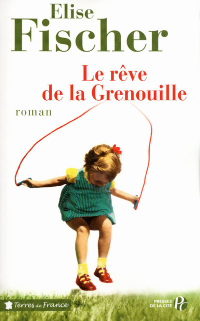 LE REVE DE LA GRENOUILLE - UNE ENFANCE LORRAINE