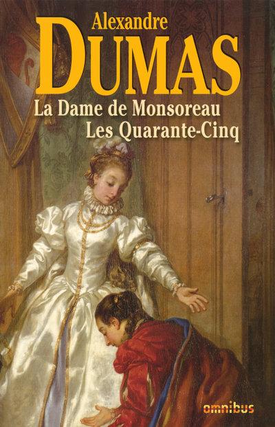 LA DAME DE MONSOREAU LES QUARANTE-CINQ