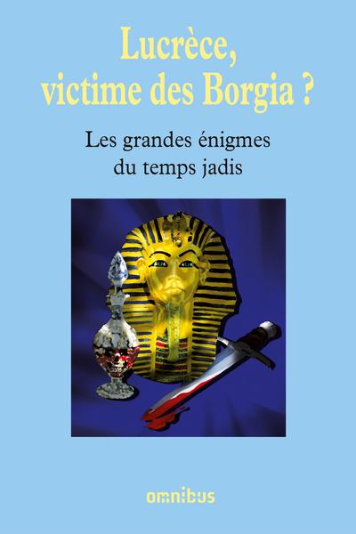 LUCRECE, VICTIME DES BORGIA ?