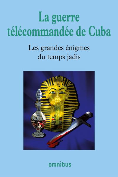 LA GUERRE TELECOMMANDEE DE CUBA