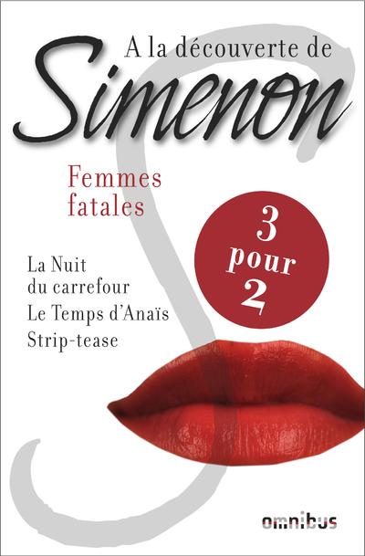 A LA DECOUVERTE DE SIMENON FEMMES FATALES