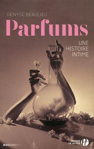 PARFUMS, UNE HISTOIRE INTIME
