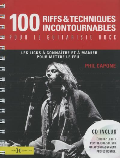 100 RIFFS & TECHNIQUES INCONTOURNABLES POUR LE GUITARISTE ROCK + CD GRATUIT