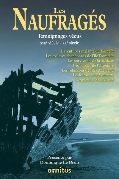 LES NAUFRAGES TEMOIGNAGES VECUS - XVIIE SIECLE-XXESIECLE