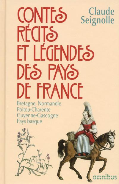 CONTES, RECITS ET LEGENDES DES PAYS DE FRANCE - TOME 1