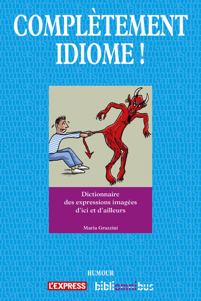 COMPLETEMENT IDIOME !
