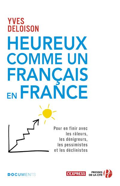 HEUREUX COMME UN FRANCAIS EN FRANCE