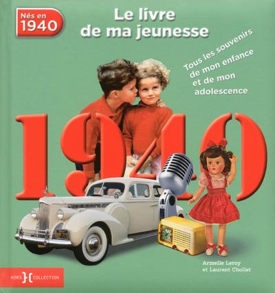 1940, LE LIVRE DE MA JEUNESSE - NOUVELLE EDITION