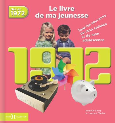 1972, LE LIVRE DE MA JEUNESSE - NOUVELLE EDITION