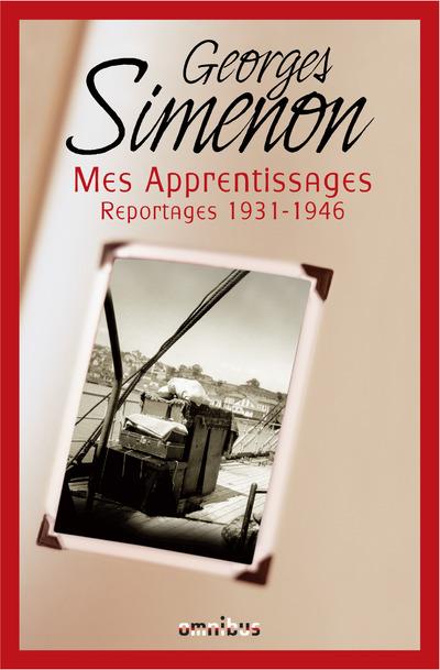 MES APPRENTISSAGES - REPORTAGES 1931-1946